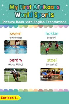 Buy My First Dutch World Sports Picture Book with English Translations: Teach & Learn Basic Dutch words for Children, by Eva S. and Read this Book on Kobo's Free Apps. Discover Kobo's Vast Collection of Ebooks and Audiobooks Today - Over 4 Million Titles! Basic Greek Words, Basic Spanish Words, Basic French Words, Dutch Words, Italian Words, German Words, Spanish English, Basic Italian, Learning Spanish
