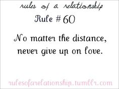 Rules of a Relationship Rule No matter the distance, never give up on love. Bf Quotes, My Heart Quotes, Boyfriend Quotes, Love Quotes, I Love You Words, Cute Crush Quotes, Giving Up On Love, Conversation Topics, Distance Relationship Quotes