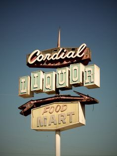 Cordial Liquor Food Mart Retro Neon Sign: http://www.flickr.com/photos/david_a_g/5704866139/in/pool-84706722@N00/