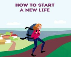 How to start a new life