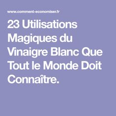 23 Utilisations Magiques du Vinaigre Blanc Que Tout le Monde Doit Connaître. Fee Du Logis, How To Plan, Blog, Sprays, Zero Waste, Gardening, Motivation, Decoration, Natural