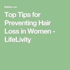 Top Tips for Preventing Hair Loss in Women - LifeLivity
