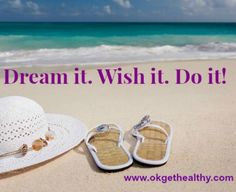 Dream it. Wish it. Do It! Motivation quote  Visit www.okgethealthy to make your dreams come true. I will show you how! Start your own business, be debt free, have financial freedom. Be your own boss. Work from anywhere.  FOR REAL