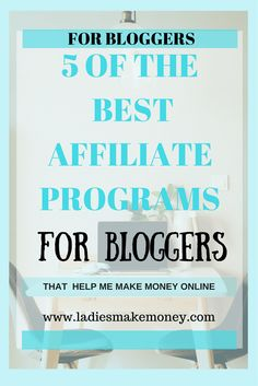5 of the best Affiliate Programs for bloggers that make me money