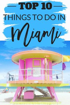 Top 10 things to do in Miami curated by a travel blogger. Here are the most fun activities and attractions to visit when in Miami, Florida!