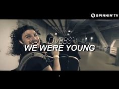 DVBBS - We Were Young (Official Music Video) [OUT NOW]