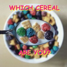 Which Cereal Are You? Pretty accurate. Not too bad for a buzzfeed quiz