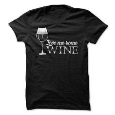 Love me some Wine - #boyfriend tee #cute sweatshirt. ACT QUICKLY => https://www.sunfrog.com/LifeStyle/Love-me-some-Wine-60590679-Ladies.html?68278