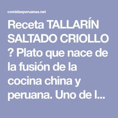 Receta TALLARÍN SALTADO CRIOLLO ✅ Plato que nace de la fusión de la cocina china y peruana. Uno de los clásicos de los CHIFAS que abundan en el Perú!