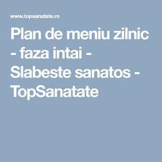 Plan de meniu zilnic - faza intai - Slabeste sanatos - TopSanatate