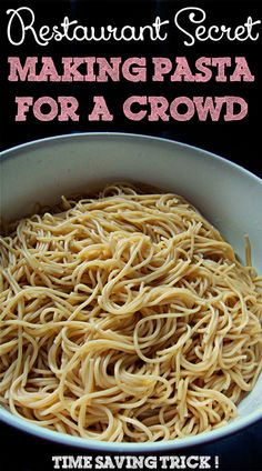 Save time with this restaurant tip!  Pasta for a crowd has never been easier!