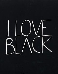 I LOVE BLACK