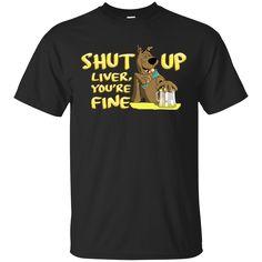 Scooby Doo T Shirt Shut Up Liver You're Fine T Shirt Hoodie Sweatshirts