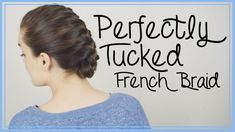 Perfectly Tuck a French Braid   TRY THIS RIBBON TRICK!!!