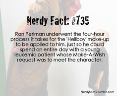 Ron Perlman might not be the most handsome bloke out there, but he sure wins points for this. Geek Out, Nerd Geek, Nerd Love, My Love, Ron Perlman, Movie Facts, Different Quotes, Everything Is Awesome, Superhero Movies