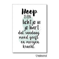 Hoop is een lichtje in je hart dat vandaag moed geeft en morgen kracht    Ansichtkaart