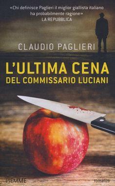 L'ULTIMA CENE DEL COMMISSARIO LUCIANI - Claudio Paglieri