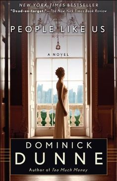 People Like Us by Dominick Dunne. $10.81. http://www.letrasdecanciones365.com/detailb/dpmfq/Bm0f0q7tMt2kAc4q8c2q.html. Author: Dominick Dunne. Publisher: Ballantine Books (April 11, 2012). 464 pages. The way journalist Gus Bailey tells it, old money is always preferred, but occasionally new money sneaks in--even where it is most unwelcome. After moving from Cincinnati, Elias and Ruby Renthal strike it even richer in New York, turning their millions into...