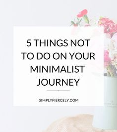 I've been a minimalist for long enough to be able to reflect back on my journey and realise there were a few things that I could have done differently.