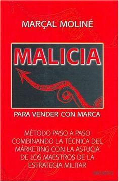 Malicia para vender con marca, de Marçal Moliné es el libro que más me marcó durante los 5 años de carrera. Aunque, el autor lo escribió en 1996, es aplicable a la realidad de hoy. Con él aprenderás un método para elaborar tu estrategia de comunicación, teniendo en cuenta la importancia del valor de la marca, y sin perder nunca de vista a tu competencia.