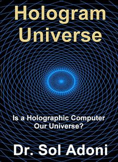 Hologram Universe - Is a Holographic Computer our Univers... https://www.amazon.com/dp/B00NI968F6/ref=cm_sw_r_pi_dp_9.BFxb9SAX330