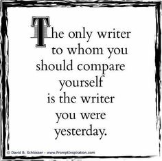 I think yesterday's writer was better than today's. >>> then work hard so tomorrow's writer is better than today's and yesterday's writing together Writing Words, Fiction Writing, Writing Advice, Writing Help, Writing A Book, Writing Prompts, Better Writing, Writing Corner, Teaching Writing