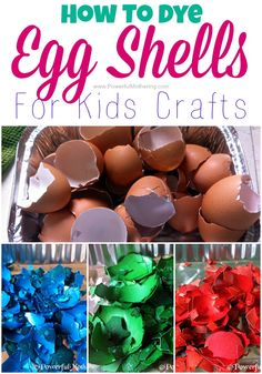 How To Dye Egg Shells For Kids Crafts - I should use this for easter!! what FUN!