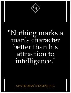 Truth. Men of character are attracted to intelligence more than big boobs, model face etc.