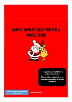 A funny original poem about Santa who needs a makeover You haven't seen him in a whole year He's looking rather wrinkled and he's put on weightFollow on drawing activity - draw Santa's reflection in a mirror once you have designed your make over for Santa Read the poem and then complete the follow on creative make over of Santa - be original Have funLearningthruEnglish How To Draw Santa, How To Make, Drawing Activities, A Funny, Reflection, Poems, The Originals, Mirror, Reading