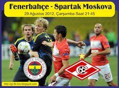 Fenerbahçe - Spartak Moskova maçı, Rövanş 29 Ağustos 2012