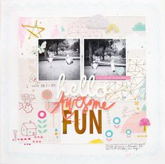 https://flic.kr/p/rbppk8 | hello awesome fun Layout by Audrey Yeager using…