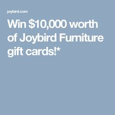 Win $10,000 worth of Joybird Furniture gift cards!* http://swee.ps/IoKavUIy