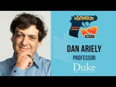 Dan Ariely, Doing The Right Things for The Wrong Reasons, WarmGun 2013 - YouTube