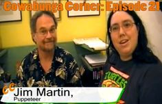 Cowabunga Corner episode 21: Interview with Jim Martin.  Leonardo's Puppeteer from Teenage Mutant Ninja Turtles III.  Check out the video here: http://www.cowabungacorner.com/content/cowabunga-corner-21
