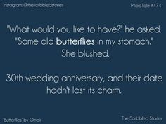 Butterflies in my stomach... Memories.... I wanna have them back....