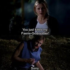 True Blood. You just killed my fairy Godmother! Funniest scene ever.