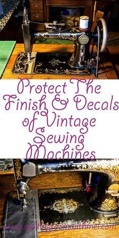 Learn how to protect the finish and decals on vintage sewing machines when cleaning them.