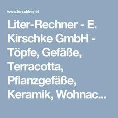 Fancy Liter Rechner E Kirschke GmbH T pfe Gef e Terracotta Pflanzgef e