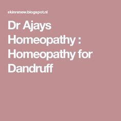 Dr Ajays Homeopathy : Homeopathy for Dandruff