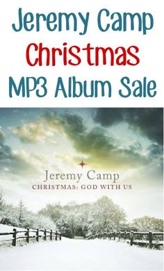 Jeremy Camp Christmas God Album Sale: $5.99!  {add some new songs to your Christmas playlist!}
