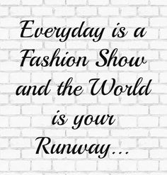 EVERYDAY IS A FASHION SHOW AND THE WORLD IS YOUR RUNWAY http://www.joeyjjewelry.com/