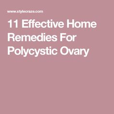 11 Effective Home Remedies For Polycystic Ovary