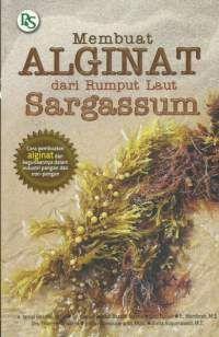 http://www.olehkita.com/iklan/1951/membuat-alginat-dari-rumput-laut-sargassum