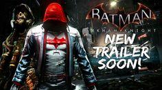 Batman Arkham Knight: New Trailer Soon!