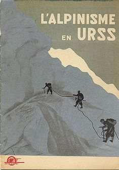 """""""L'Alpinisme en URSS,"""" circa 1933"""