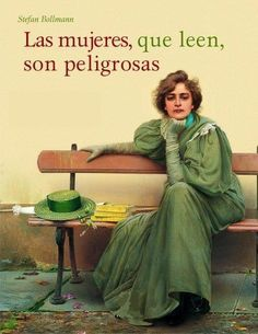 Les femmes qui lisent sont dangereuses (Women who read are dangerous) by Laure Adler and Stefan Bollmann. I Love Books, Good Books, Books To Read, My Books, French Phrases, French Quotes, Laura Lee, James Joyce, Woman Reading