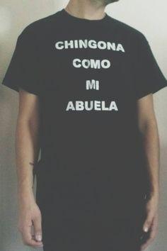 Chingona Como Mi Abuela T-Shirt
