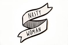 Nasty Woman Sticker in Black and White - Feminist Quote Laptop Decal - Political Protest Accessory for Women - Feminism Banner Saying