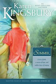 Baxter Family series book 12 Summer - anything written by Karen Kingsbury is awesome