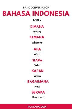 Here are some basic for Bahasa Indonesia. This is specially for people who are going to travel to Indonesia or simply want to learn.